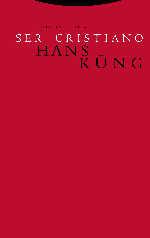 Editorial Trotta Ser cristiano | Hans Küng | 978-84-9879-816-6