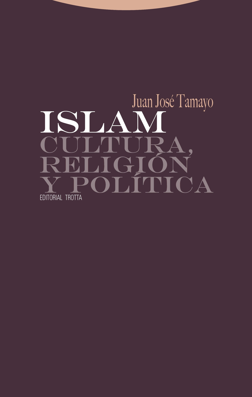 Islam. Cultura, religión y política