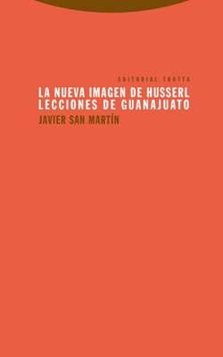 La nueva imagen de Husserl. Lecciones de Guanajuato Book Cover