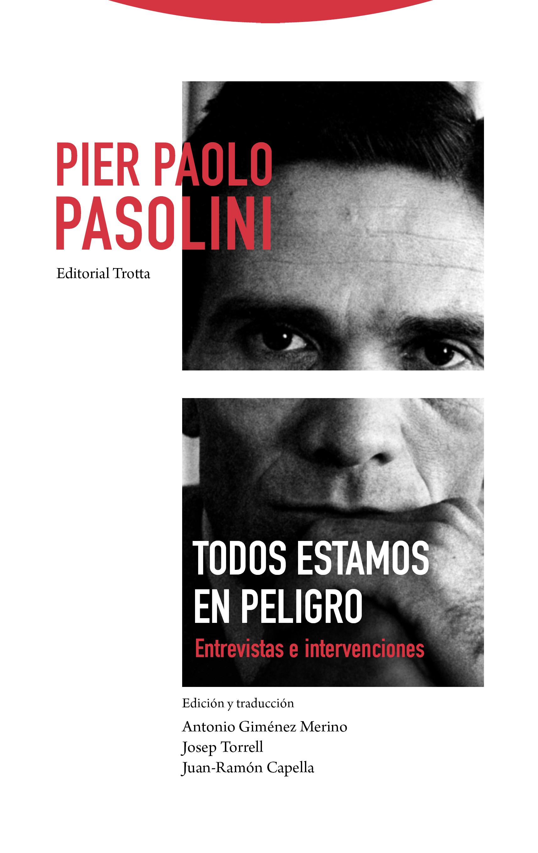 trotta editorial - Todos estamos en peligro | Pier Paolo Pasolini ...