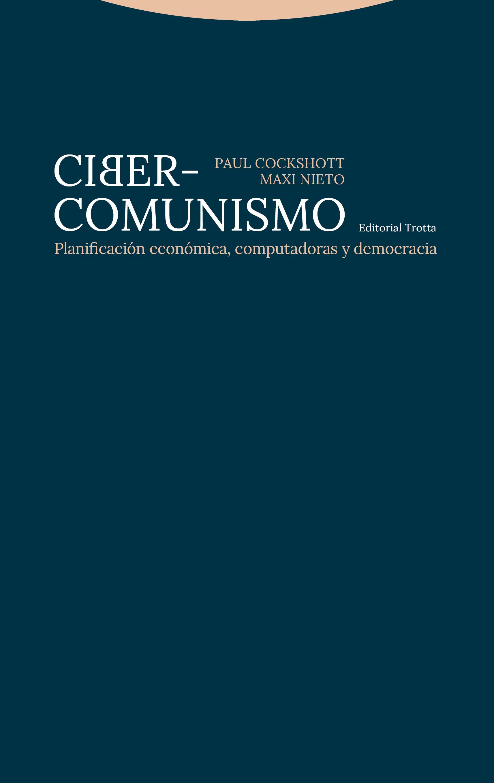 Ciber-comunismo   Paul Cockshott y Maxi Nieto