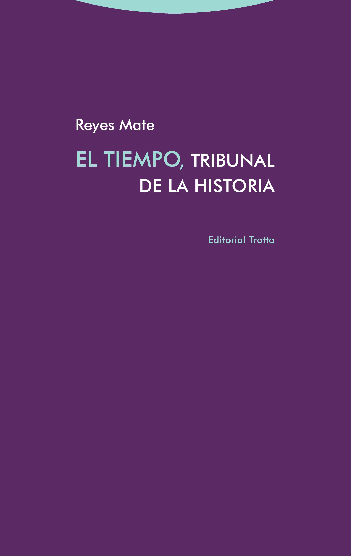 El tiempo, tribunal de la historia